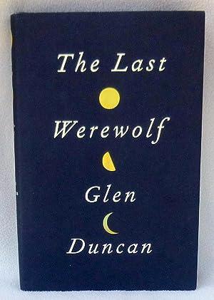The Last Werewolf - New SIGNED 1st: Duncan, Glen