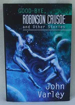 Good-bye Robinson Crusoe and Other Stories - SIGNED Limited Edition