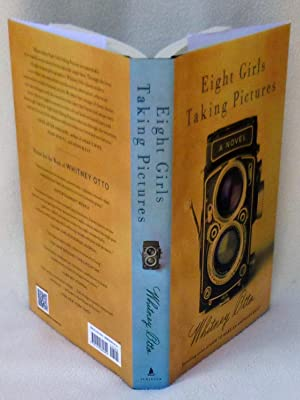 Eight Girls Taking Pictures - New SIGNED 1st Edition/1st Printing: Otto, Whitney