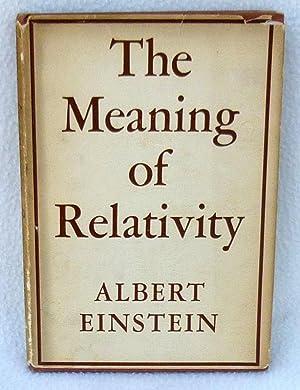The Meaning of Relativity: Einstein, Albert
