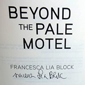 Beyond the Pale Motel - New SIGNED 1st Edition/1st Printing: Block, Francesca Lia