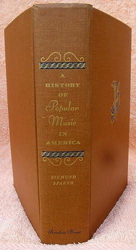 A History of Popular Music in America - 1st Edition/1st Printing: Spaeth, Sigmund