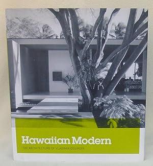 Hawaiian Modern: The Architecture of Vladimir Ossipoff: Vladimir Ossipoff
