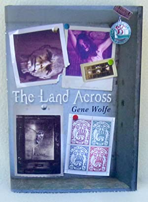 The Land Across - New SIGNED Limited Edition: Gene Wolfe