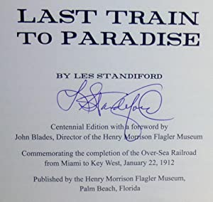 Last Train to Paradise: Henry Flagler and the Spectacular Rise and Fall of the Railroad that ...