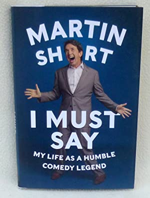 I Must Say: My Life As a: Short, Martin