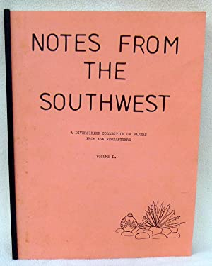 Notes from the Southwest: A Diversified Collection of Papers from ASA Newsletters: Steele, Laura; ...