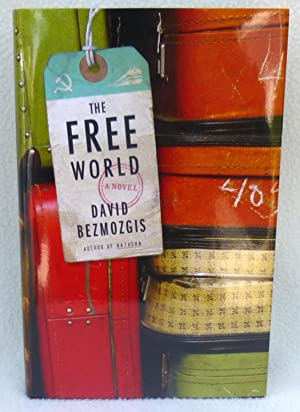 The Free World - New SIGNED 1st: Bezmozgis, David