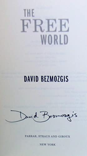 The Free World - New SIGNED 1st Edition/1st Printing: Bezmozgis, David