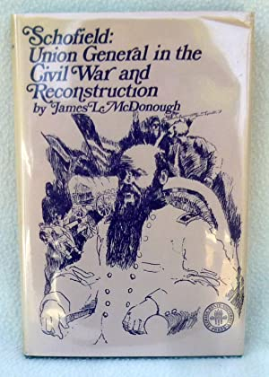 Schofield: Union General in the Civil War and Reconstruction - 1st Edition/1st Printing: ...