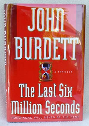 The Last Six Million Seconds: A Thriller - SIGNED 1st Edition/1st Printing: Burdett, John