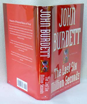 The Last Six Million Seconds: A Thriller - SIGNED 1st Edition/1st Printing: Burdett, John
