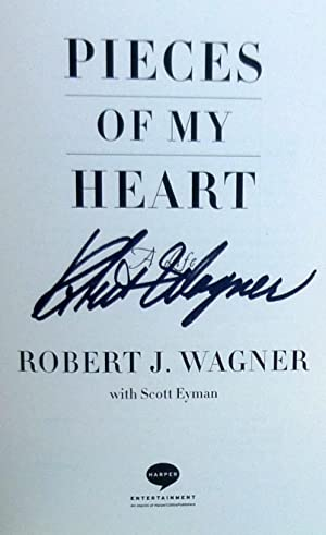 Pieces of My Heart: A Life - SIGNED 1st Edition/1st Printing: Wagner, Robert; Eyman, Scott