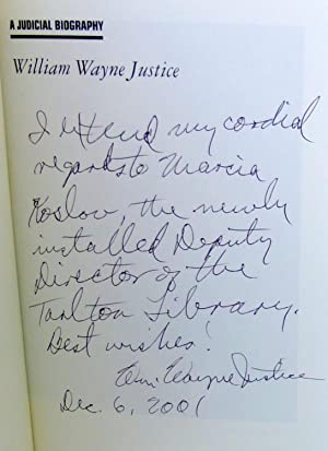 William Wayne Justice: A Judicial Biography - SIGNED 1st Edition/1st Printing: Kemerer, Frank ...