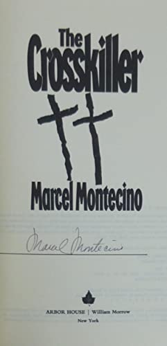 The Crosskiller (SIGNED 1st Edition/1st Printing): Montecino, Marcel