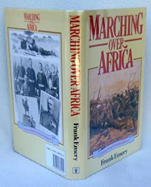 Marching over Africa: Letters from Victorian Soldiers (1st Edition): Emery, Frank