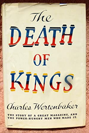 The Death of Kings - 1st Edition/1st Printing: Wertenbaker, Charles