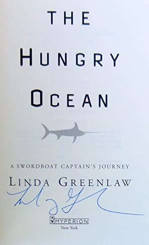 The Hungry Ocean: A Swordboat Captain's Journey - SIGNED: Greenlaw, Linda
