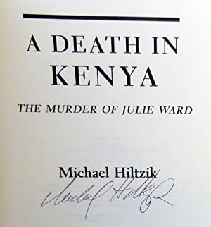A Death in Kenya: The Murder of Julie Ward - SIGNED 1st Edition/1st Printing: Hiltzik, Michael...