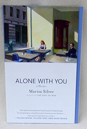 Alone With You: Stories - SIGNED: Silver, Marisa