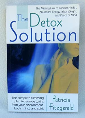 The Detox Solution: The Missing Link to: Fitzgerald, Patricia