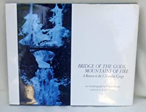Bridge of the Gods, Mountains of Fire: A Return of the Columbia Gorge - SIGNED 1st Edition/1st...