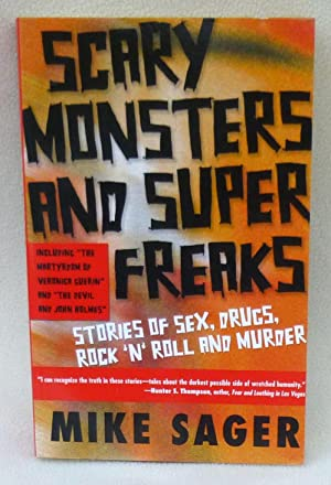 Scary Monsters and Super Freaks: Stories of Sex, Drugs, Rock 'N' Roll and Murder - SIGNED...