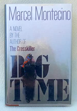 Big Time - SIGNED 1st Edition/1st Printing: Montecino, Marcel