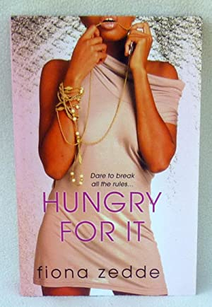 Hungry For It - SIGNED 1st Edition/1st: Zedde, Fiona
