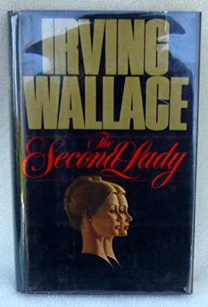 The Second Lady - SIGNED: Wallace, Irving
