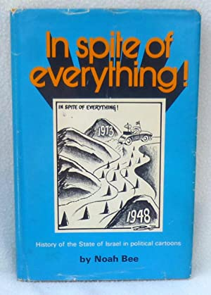 In Spite of Everything!: History of the State of Israel in Political Cartoons - SIGNED 1st Edition&...