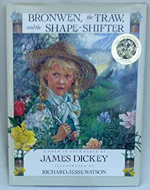 Bronwen, the Traw, and the Shape-Shifter: A: Dickey, James; Watson,
