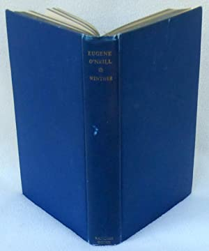 Eugene O'Neill: A Critical Study - SIGNED 1st Edition/1st Printing: Winther, Sophus Keith