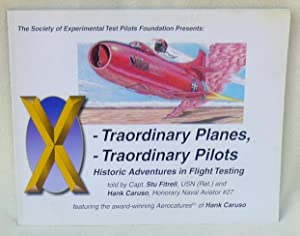 X-Traordinary Planes, X-Traordinary Pilots : Historic Adventures in Flight Testing - SIGNED 1st ...