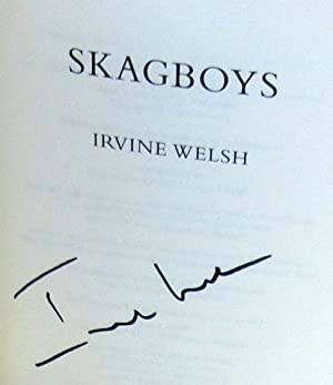 Skagboys - SIGNED 1st Edition/1st Printing: Welsh, Irvine