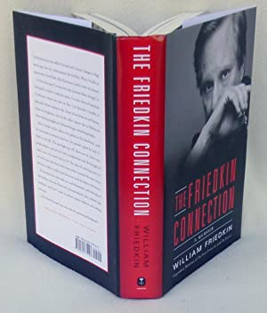 The Friedkin Connection: A Memoir - SIGNED 1st Edition/1st Edition: Friedkin, William