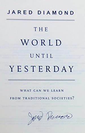 The World Until Yesterday: What Can We Learn from Traditional Societies? - New SIGNED 1st Edition&#...