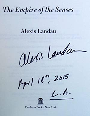 The Empire of the Senses: A Novel - New SIGNED 1st Edition/1st Printing: Landau, Alexis