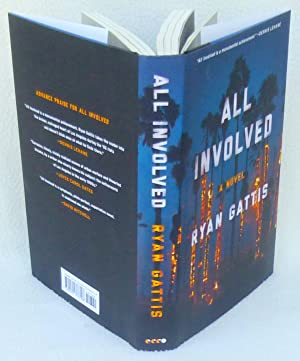 All Involved: A Novel - New SIGNED 1st Edition/1st Printing: Gattis, Ryan