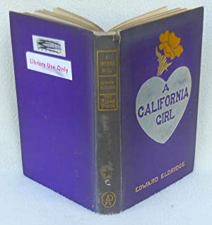 A California Girl - 1st Edition/1st Printing: Eldridge, Edward