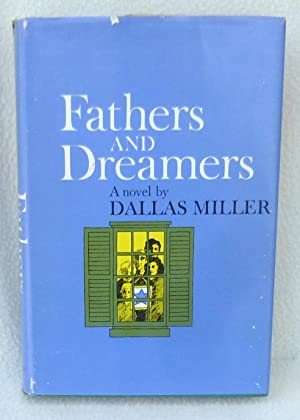 Fathers and Dreamers - 1st Edition/1st Printing: Miller, Dallas