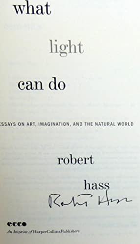 What Light Can Do: Essays on Art, Imagination, and the Natural World - New SIGNED 1st Edition/...