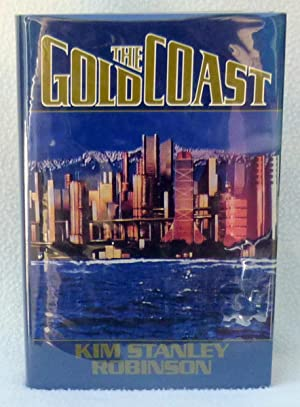 The Gold Coast - SIGNED 1st Edition/1st Printing: Robinson, Kim Stanley