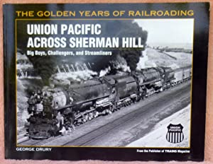 Union Pacific Across Sherman Hill : Big Boys, Challengers, and Streamliners - 1st Edition/1st ...