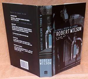A Small Death in Lisbon - SIGNED 1st Edition/1st Printing: Wilson, Robert
