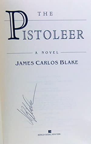 The Pistoleer - SIGNED 1st Edition/1st Printing: Blake, James Carlos