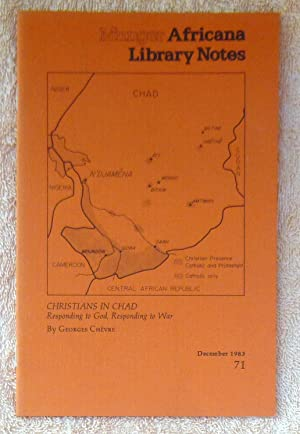 Munger Africana Library Notes December 1983 Issue 71 : Christians in Chad: Responding to God, Res...