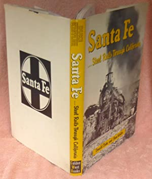 Santa Fe - Steel Rails Through California - 1st Edition/1st Printing: Duke, Donald;Kistler, ...