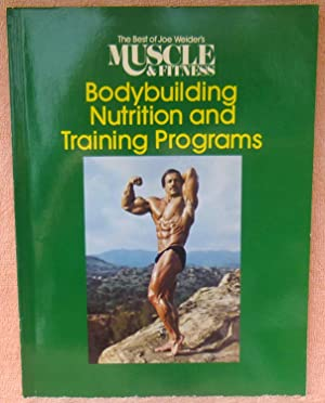 Bodybuilding Nutrition and Training Programs (The Best: Weider, Joe