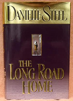 The Long Road Home - 1st Edition/1st Printing: Steel, Danielle